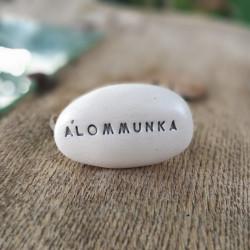 Varázskavics - ÁLOMMUNKA